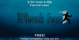 "Image of a flier for UPB's 'UPBreak Free immersive escape room."" Event is from 4pm-10pm on March 30th on the festival lawn.'"